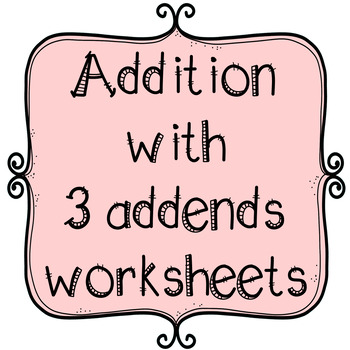 3 Addends Worksheet- using objects and pictures within 20