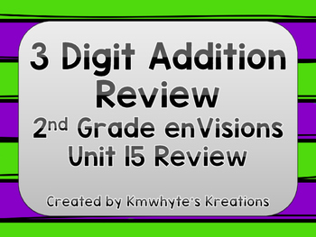 3 Digit Addition Review - Grade 2 enVisions Unit 15 Review