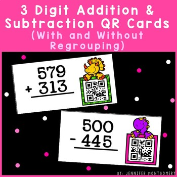 3 Digit Addition and Subtraction QR Cards (With and Withou