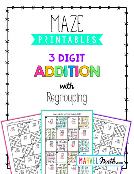 3 Digit Addition with Regrouping Maze Printable by Marvel Math