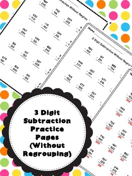3 Digit Subtraction Practice Page Worksheets (No Regroupin