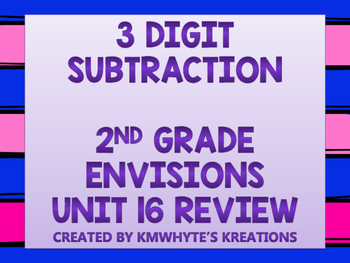 3 Digit Subtraction Review - 2nd Grade enVisions Unit 16 Review