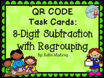 3-Digit Subtraction with Regrouping QR Code Task Cards