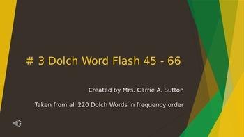 #3 Dolch Word Flash 45 - 66 PowerPoint Slideshow