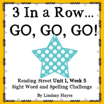 3 In a Row...GO, GO, GO! Reading Street Unit 1, Week 5