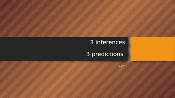 3 Inferences & 3 Predictions