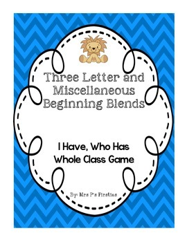 3 Letter and Misc Beginning Blends {I Have, Who Has}