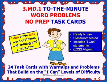 3.MD.1 Math 3rd Grade NO PREP Task Cards—TO THE MINUTE WOR
