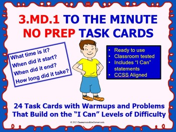 3.MD.1 Math 3rd Grade NO PREP Task Cards—WHAT TIME IS IT?