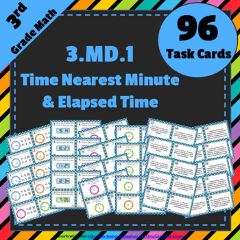 3.MD.1 Task Cards: Telling Time to the Nearest Minute and