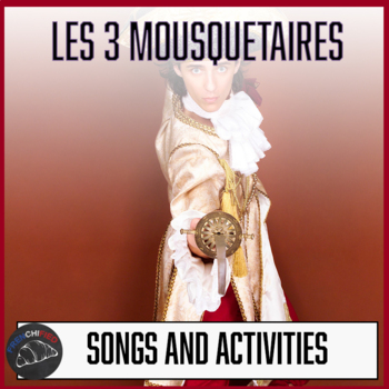 3 Mousquetaires - songs/activities to accompany the upcomi