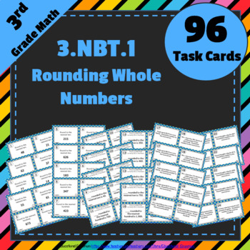 3.NBT.1 Task Cards: Rounding Whole Numbers Task Cards 3.NB