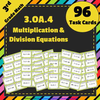 3.OA.4 Task Cards: Multiplication & Division Equations (Th