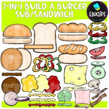 3-in-1 Build A Burger/ Sub/ Sandwich Clip Art Bundle