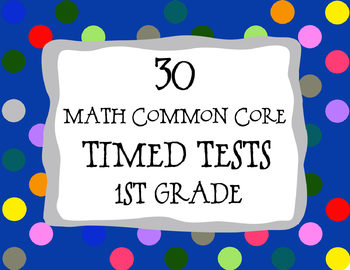 30 Common Core ** 1st Grade** Math Timed Tests (assessment