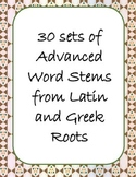 Latin and Greek Roots - Advanced Word Stems