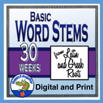 Latin and Greek Roots - Basic Word Stems
