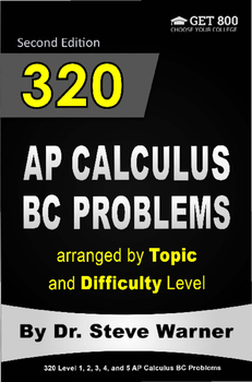 320 AP Calculus BC Problems Arranged by Topic and Difficul