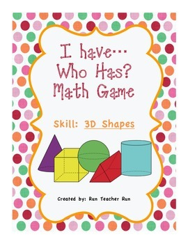 FREE! 3D Shapes I have...Who Has? Game