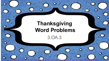3.OA.3 Thanksgiving Word Problems