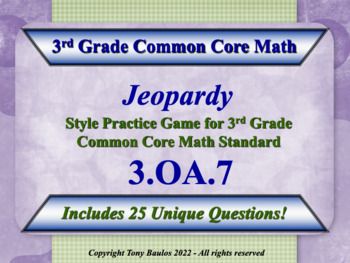 3.OA.7 Jeopardy Game 3rd Grade Math - Fluently Multiply & Divide