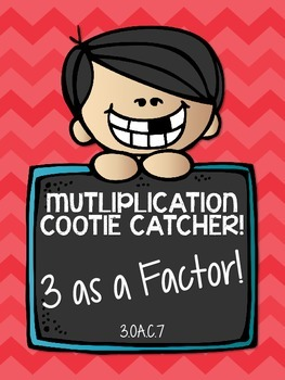 3.OA.C.7 - Multiplication Cootie Catcher with 3 as a Factor!