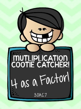 3.OA.C.7 - Multiplication Cootie Catcher with 4 as a Factor!