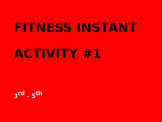 3rd - 5th Fitness Instant Activity #1