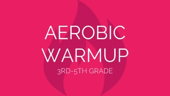 3rd-5th Grade Aerobic Warmup | Physical Education Exercise