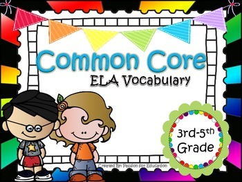 ELA Vocabulary 3-5th Grade (Over 160 Words)
