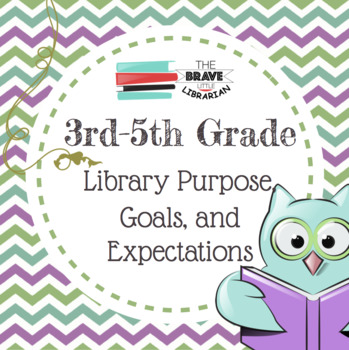 3rd-5th Grade Library Purpose, Goals, and Expectations