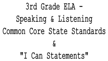 """3rd Grade CCSS ELA Speaking and Listening Standards & """"I C"""