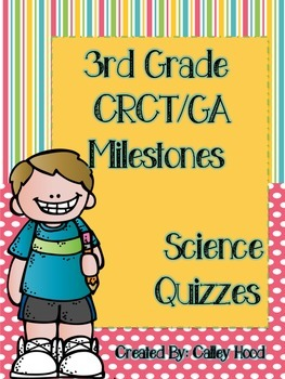 3rd Grade Science CRCT/GA Milestones Review Quizzes