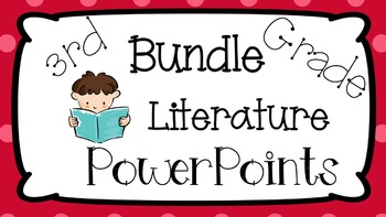 3rd Grade Common Core: Bundle Literature PowerPoints