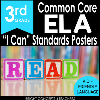 "3rd Grade Common Core ""I Can"" Standards Posters {ELA ONLY}"