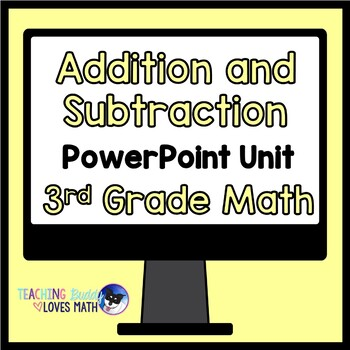 Addition and Subtraction 3rd Grade Math Unit Common Core Buddy