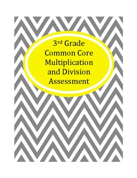 3rd Grade Common Core Multiplication and Division Assessment
