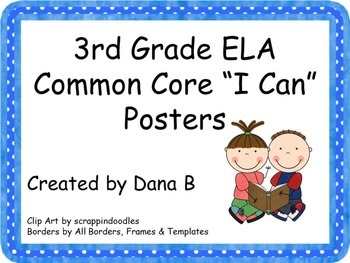 "3rd Grade ELA Common Core ""I Can"" Posters"