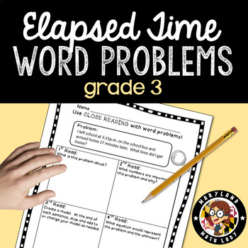 Grade 3 Elapsed Time Word Problems - Close Reading!