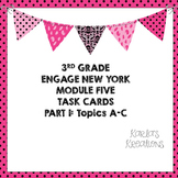 3rd Grade Engage New York Module 5 Task Cards Topics A-C