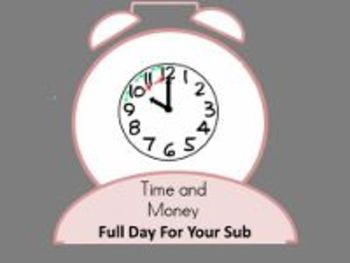 Time and Money - Common Core Aligned Full Day For Your Sub