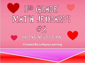 3rd Grade Jeopardy Math #2 (Valentine's Day Edition)