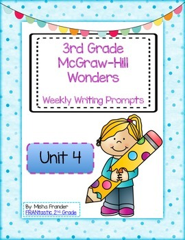 3rd Grade McGraw-Hill Wonders Writing Prompts Unit 4