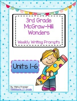 3rd Grade McGraw-Hill Wonders Writing Prompts Units 1-6 Bundle