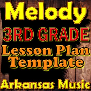 3rd Grade Melody Unit Lesson Plan Template Arkansas Music