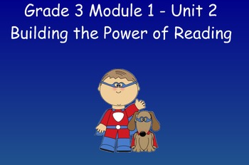 3rd Grade-Module 1 Unit 2 -Building the Power of Reading (