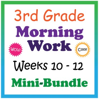 3rd Grade Morning Work: Weeks 10-12 Mini-Bundle (CCSS)