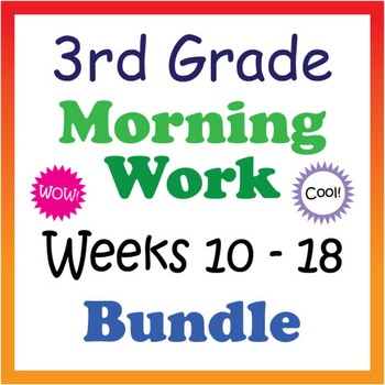 3rd Grade Morning Work: Weeks 10-18 Bundle (CCSS)