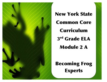 3rd Grade NYS Common Core Module 2 Unit 1- Frogs!