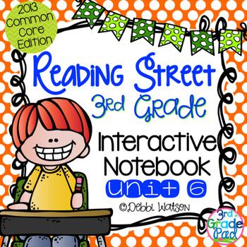 Reading Street 3rd Grade Interactive Notebook Unit 6